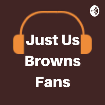 Just Us Browns Fans
