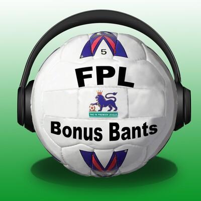 FPL Bonus Bants