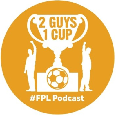 FPL Podcast 2 Guys 1 Cup