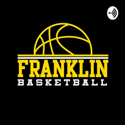 Franklin Basketball - Podcast