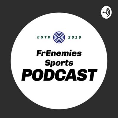 FrEnemies Sports Podcast