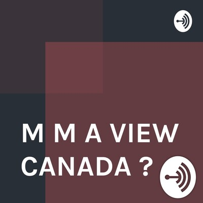 M M A VIEW CANADA ?