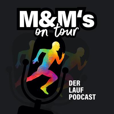 M&M's on Tour - Der Laufpodcast