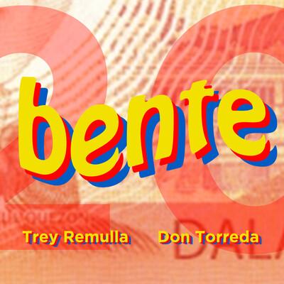 Bente: Trey Remulla & Don Torreda