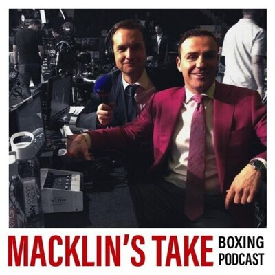 Macklin's Take - Boxing Podcast