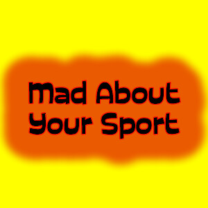 Mad About Your Sport