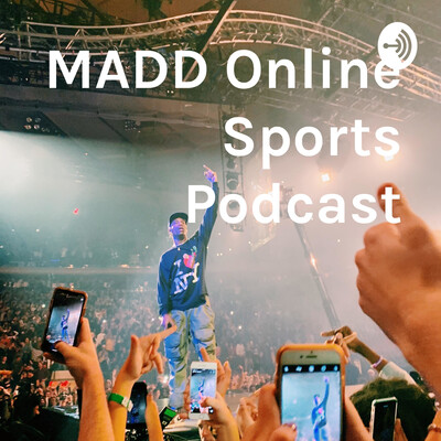 MADD Online Sports Podcast