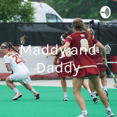 Maddy and Daddy - Lax Life