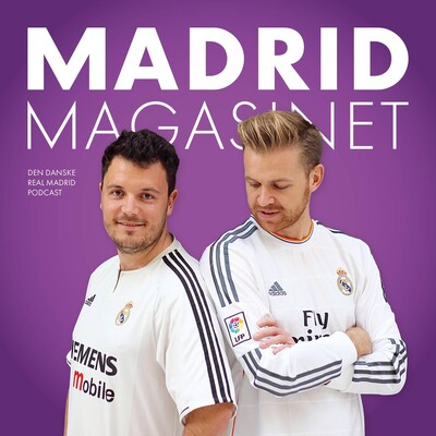 Madrid Magasinet - Den danske Real Madrid podcast