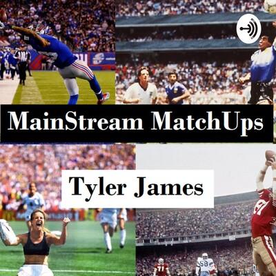 MainStream MatchUps