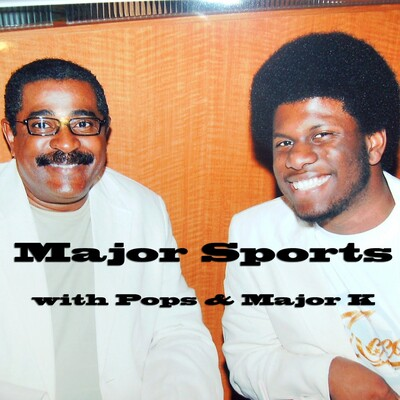 Major Sports with Pops & Major K