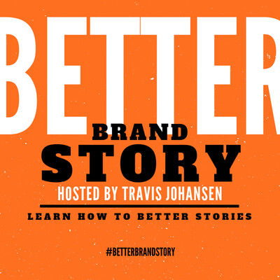 Better Brand Story with Travis Johansen