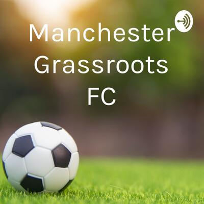Manchester Grassroots FC