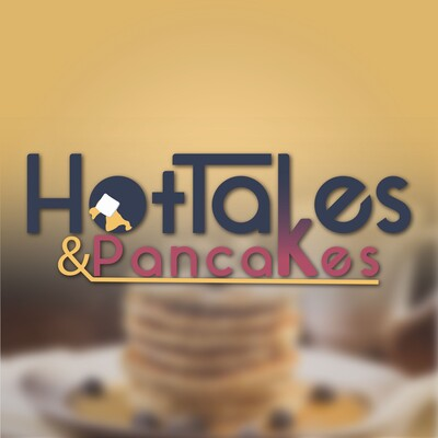 Hot Takes and Pancakes