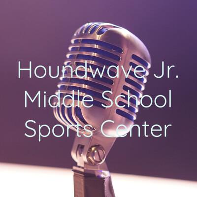 Houndwave Jr. Middle School Sports Center
