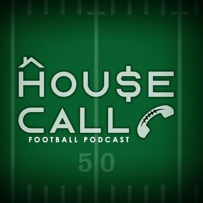HOUSE CALL Football Podcast