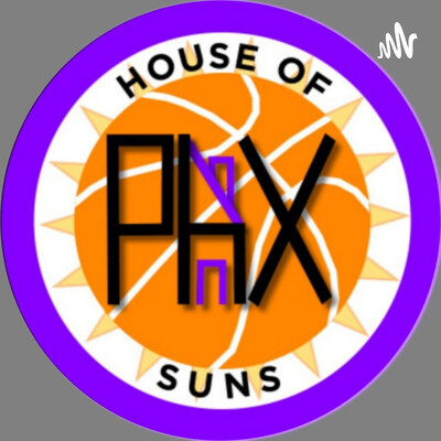 HOUSE OF PHOENIX SUNS PODCAST