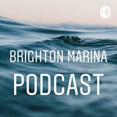 Brighton Marina Podcast