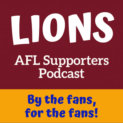 Brisbane Lions AFL 'Supporters' Podcast