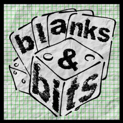 Blanks & Bits
