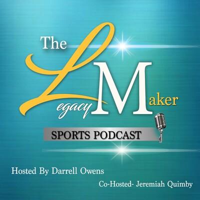 LegacyMaker SportsPodcast
