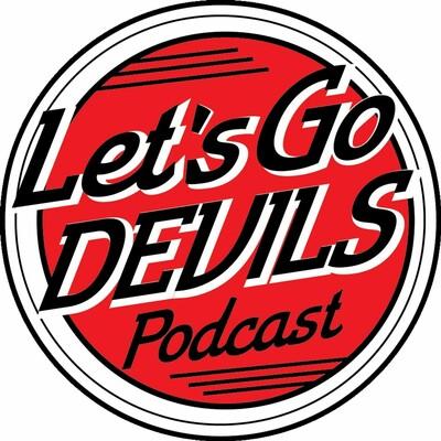 Let's Go Devils Podcast
