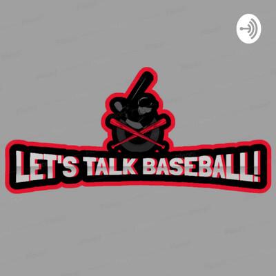 Let's Talk Baseball Podcast