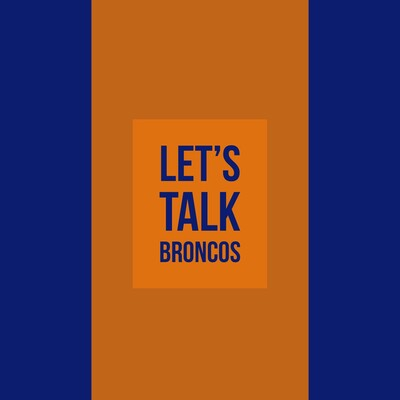 Let's Talk Broncos Podcast