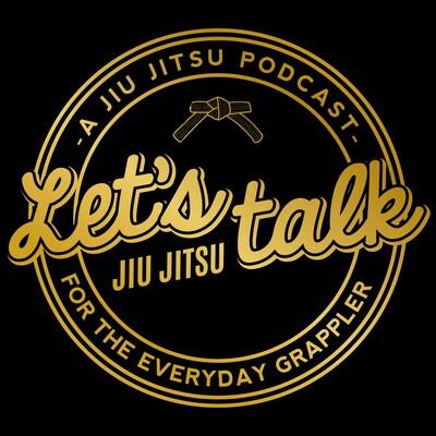 Let's Talk Jiu Jitsu Podcast