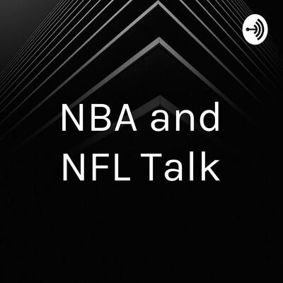 NBA and NFL Talk
