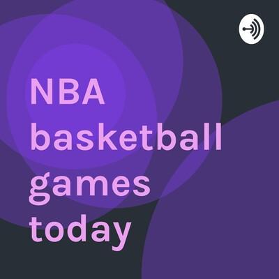 NBA basketball games today