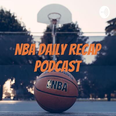 NBA Daily Recap Podcast