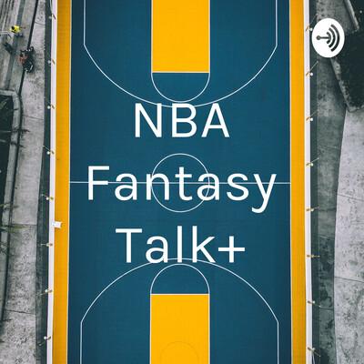 NBA Fantasy Talk+ With Royce Hoehn