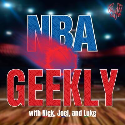 NBA GEEKLY