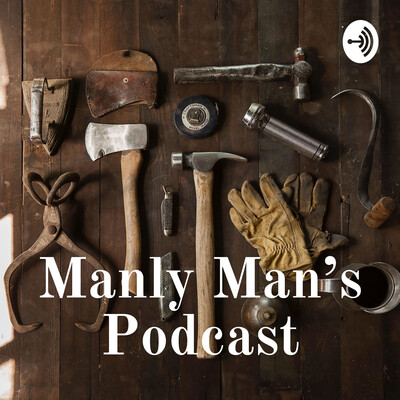 Manly Man's Podcast
