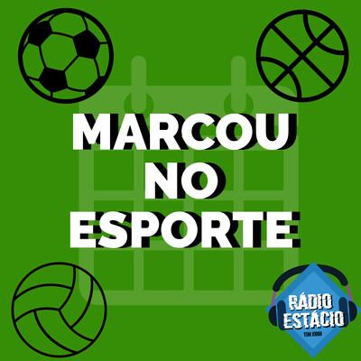 Marcou no Esporte