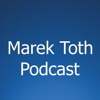 Marek Toth Podcast