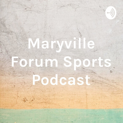 Maryville Forum Sports Podcast