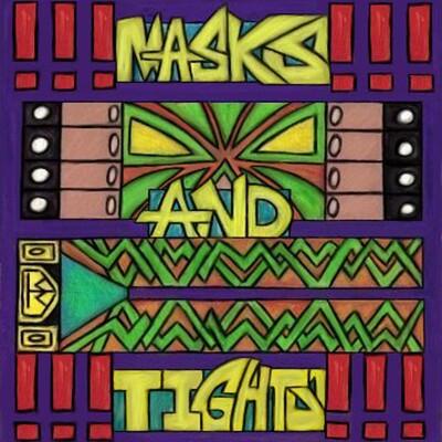 Masks and Tights