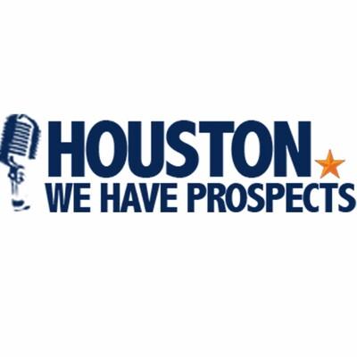 Houston, We Have Prospects