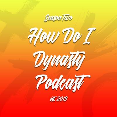 How Do I Dynasty League Podcast