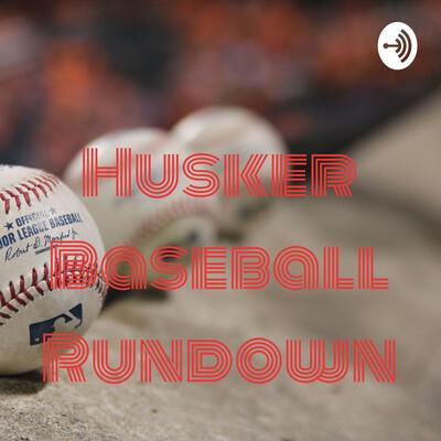 Husker Baseball Rundown