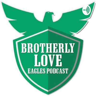 Brotherly Love Eagles Podcast