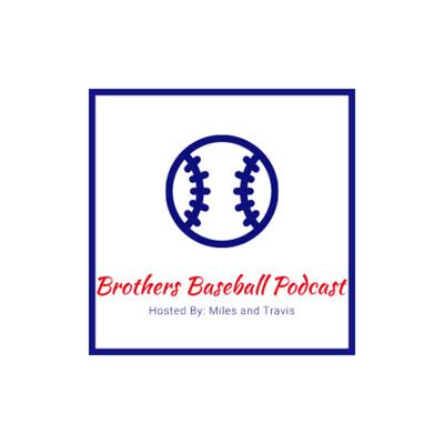 Brothers Baseball Podcast