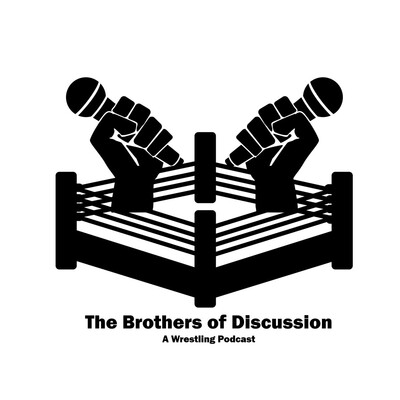 Brothers of Discussion Wrestling Podcast