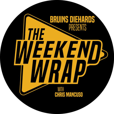 BruinsDiehards Presents: The Weekend Wrap with Chris Mancuso