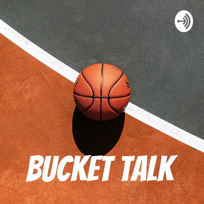 BUCKET TALK