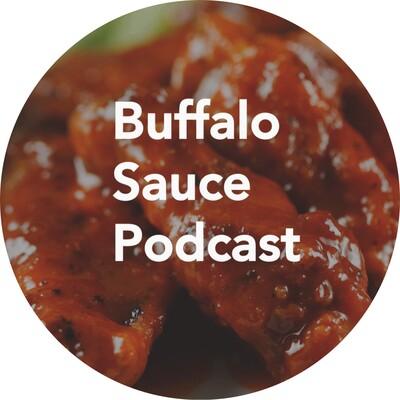 Buffalo Sauce Podcast