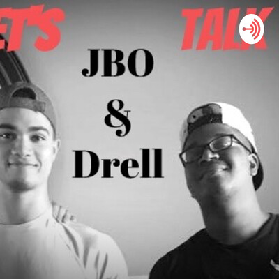 LETS TALK WITH JBO & DRELL ???