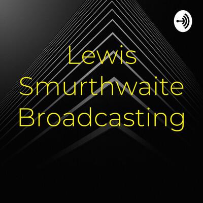 Lewis Smurthwaite Broadcasting